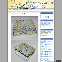 Pizza box template and svg « Images By Heather M's Blog