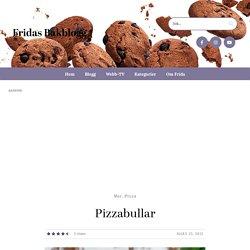 Pizzabullar - Fridas Bakblogg