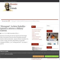 """""""Pizzagate"""", la Rete Pedofilo-Satanica attorno a Hillary Clinton - Blondet & Friends"""