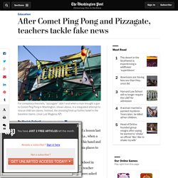 After Comet Ping Pong and Pizzagate, teachers tackle fake news
