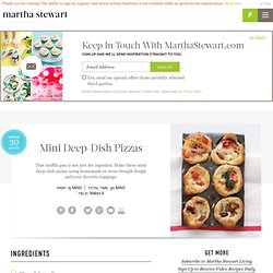 Mini Deep-Dish Pizzas - Martha Stewart Recipes
