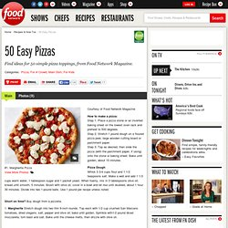 50 Easy Pizzas : Recipes and Cooking : Food Network - StumbleUpon