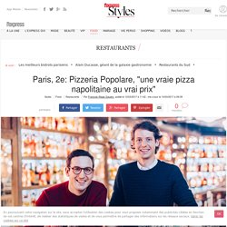 "Pizzeria Popolare, du groupe Big Mamma: ""une vraie pizza napolitaine à Paris au vrai prix"""