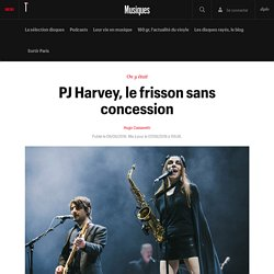 PJ Harvey, le frisson sans concession