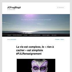 La vie est complexe, le «rien à cacher» est simpliste #PJLRenseignement