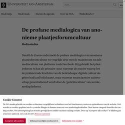 De profane medialogica van anonieme plaatjesforumcultuur - Universiteit van Amsterdam