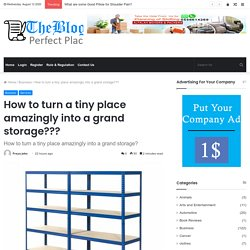 How to turn a tiny place amazingly into a grand storage???
