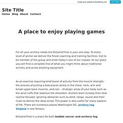 A place to enjoy playing games – Site Title