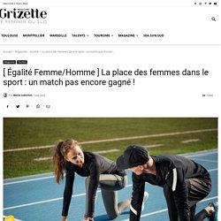 Place des femmes dans le sport : un match loin d'être gagné - Grizette