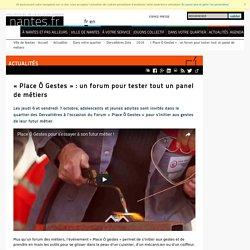« Place Ô Gestes » : un forum pour tester tout un panel de métiers