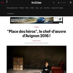 """""""Place des héros"""", le chef-d'œuvre d'Avignon 2016 !"""