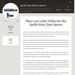 Place your order Online for the Apollo Solar Gate Opener - Apollo Gate Motor Opener