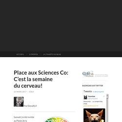 Place aux Sciences Co: C'est la semaine du cerveau!