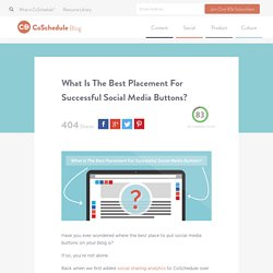 The Best Place To Put Social Media Buttons On Your Blog