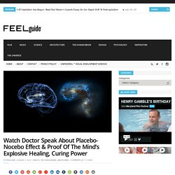 Watch Doctor Speak About Placebo-Nocebo Effect & Proof Of The Mind's Explosive Healing, Curing Power