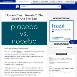 """Placebo"" vs. ""Nocebo"": The Good And The Bad"