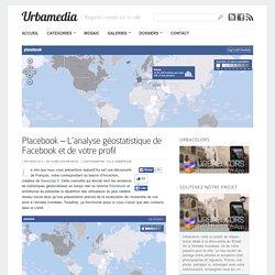 Placebook – L'analyse géostatistique de Facebook et de votre profil