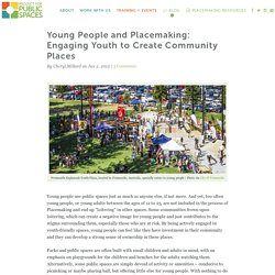 Young People and Placemaking: Engaging Youth to Create Community Places