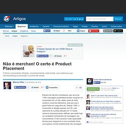 Não é merchan! O certo é Product Placement - Marcos Hiller