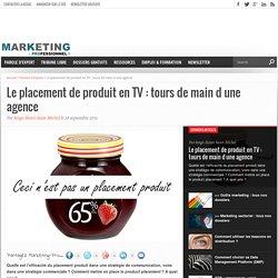 Le placement de produit en TV : tours de main d une agence