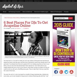 6 Best Places For DJs To Get Acapellas Online