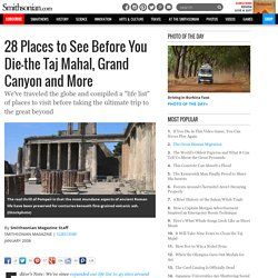28 Places to See Before You Die—the Taj Mahal, Grand Canyon and More | Life Lists