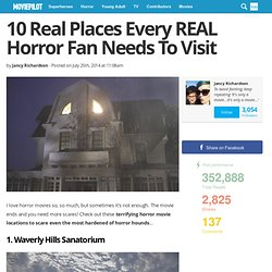 10 Real Places Every REAL Horror Fan Needs To Visit