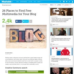 26 Places to Find Free Multimedia for Your Blog