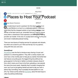 3 Places to Host Your Podcast