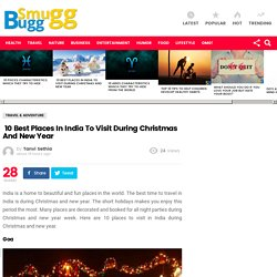 10 Best Places In India To Visit During Christmas And New Year - SmuGG BuGG