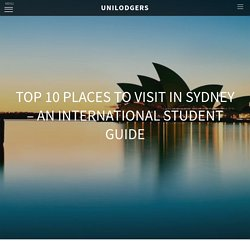 Top 10 Places To Visit in Sydney - An International Student Guide - The Story