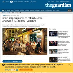 Send a tip on places to eat in Lisbon – and win a £200 hotel voucher