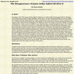 Places to Go, People to Be Issue 6: The Disappearance of James Dallas Egbert III (Part I)