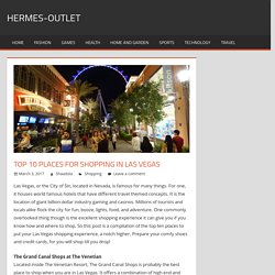 Top 10 places for shopping in Las Vegas – hermes-outlet