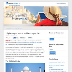 10 places you should visit before you die & Go! from HomeAway - StumbleUpon