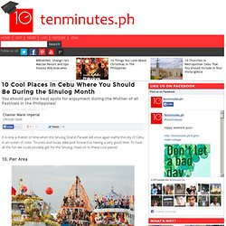 10 Cool Places in Cebu Where You Should Be During the Sinulog Month