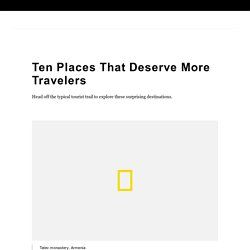 Ten Places That Deserve More Travelers