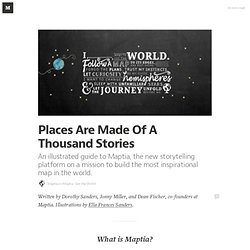 Places Are Made Of A Thousand Stories — Maptia: See the World