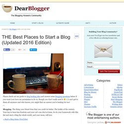 THE Best Places to Start a Blog (Updated 2016 Edition) - Dear Blogger