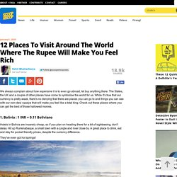 12 Places To Visit Around The World Where The Rupee Will Make You Feel Rich
