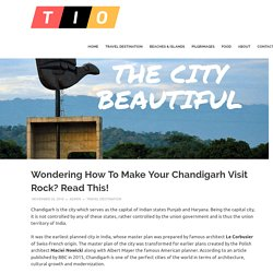 12 Best Places to Visit in Chandigarh India