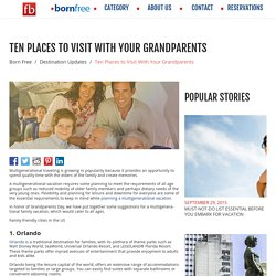 Ten Places to Visit With Your Grandparents - Born Free - Fare Buzz Blog