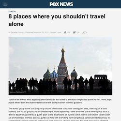 8 places where you shouldn't travel alone