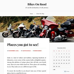 Places you got to see! – Bikes On Road