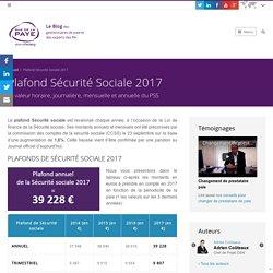 Plafond Sécurité sociale 2017 : les valeurs par heure, jour, mois et an