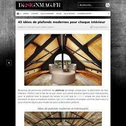 45 idées de plafonds modernes pour chaque intérieur