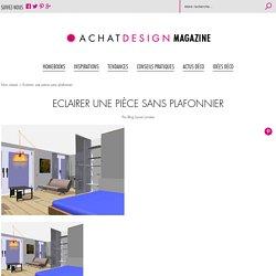 Eclairer une pièce sans plafonnier - AchatDesign