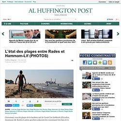 L'état des plages entre Rades et Hammam-Lif
