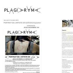 Plagiarama: PORTRAIT DE L'ARTISTE EN CERVEAU Exposition