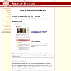Tutorial Home Page: How to Recognize Plagiarism, School of Education, Indiana University at Bloomington